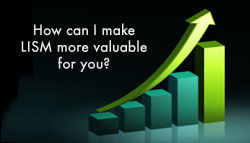 Making LISM more valuable for you in 2011