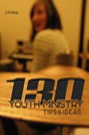 130 Youth Ministry Tips & Ideas ebook